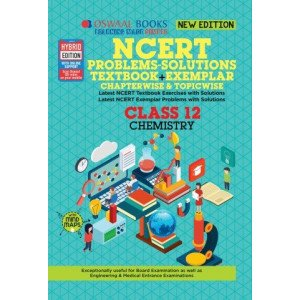 Oswaal NCERT Problems - Solutions (Textbook + Exemplar) Class 12 Chemistry Book (For March 2020 Exam)