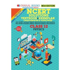Oswaal NCERT Problems - Solutions (Textbook + Exemplar) Class 12 Physics Book (For March 2020 Exam)