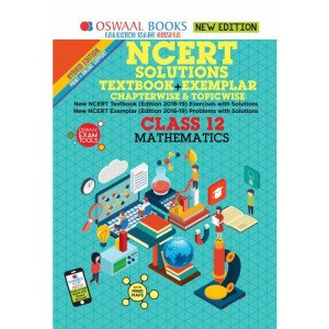 Oswaal NCERT Problems - Solutions (Textbook + Exemplar) Class 12 Mathematics Book (For March 2020 Exam)