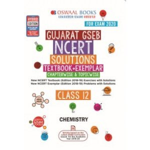 Oswaal Gujarat GSEB NCERT Solutions (Textbook + Exemplar) Class 12 Chemistry Book (For March 2020 Exam)