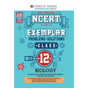 Oswaal NCERT Exemplar (Problems - solutions) Class 12 Biology Book (For March 2020 Exam)