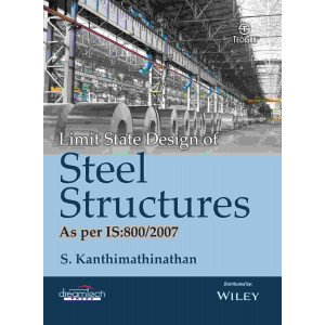 Limit State Design of Steel Structures: As per IS: 800 / 2007