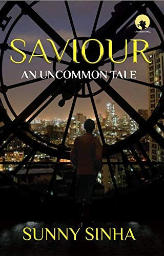 SAVIOUR - An Uncommon Tale