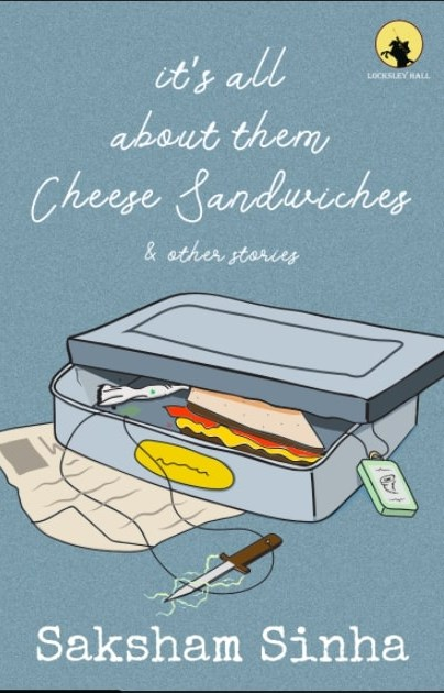 It's All About Them Cheese Sandwiches & Other Stories
