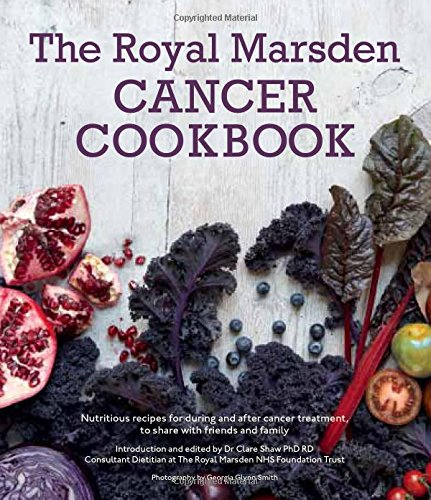 Royal Marsden Cancer Cookbook: Nutritious recipes for during and after cancer treatment