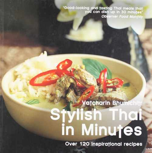 Stylish Thai in Minutes: Over 120 Inspirational Recipes
