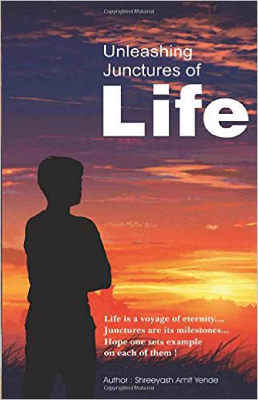 Unleashing Junctures Of Life - E Book
