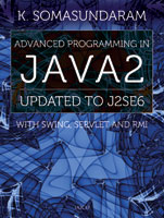Advanced Programming in Java2: Updated To J2SE6 with Swing, Servlet and RMI