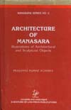 Architecture of Manasara: Manasara Series: Vol. 5 Illustrations of Architectural and Sculptural Objects