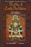 Buddha and Early Buddhism Facets of Buddhist Though and Culture: Vol. 1