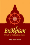 Buddhism A Study of the Buddhist Norm