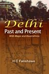 Delhi Past and Present With Maps and Illustrations