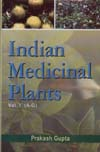 Indian Medicinal Plants Vol. 1 (A-G)