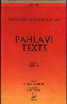 Pahlavi Texts (in 5 Vols.) The Sacred Books of the East: Vols. 5, 18, 24, 37, 47