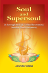 Soul and Supersoul (A thorough study of God and his creations, based on Hindu Scriptures)