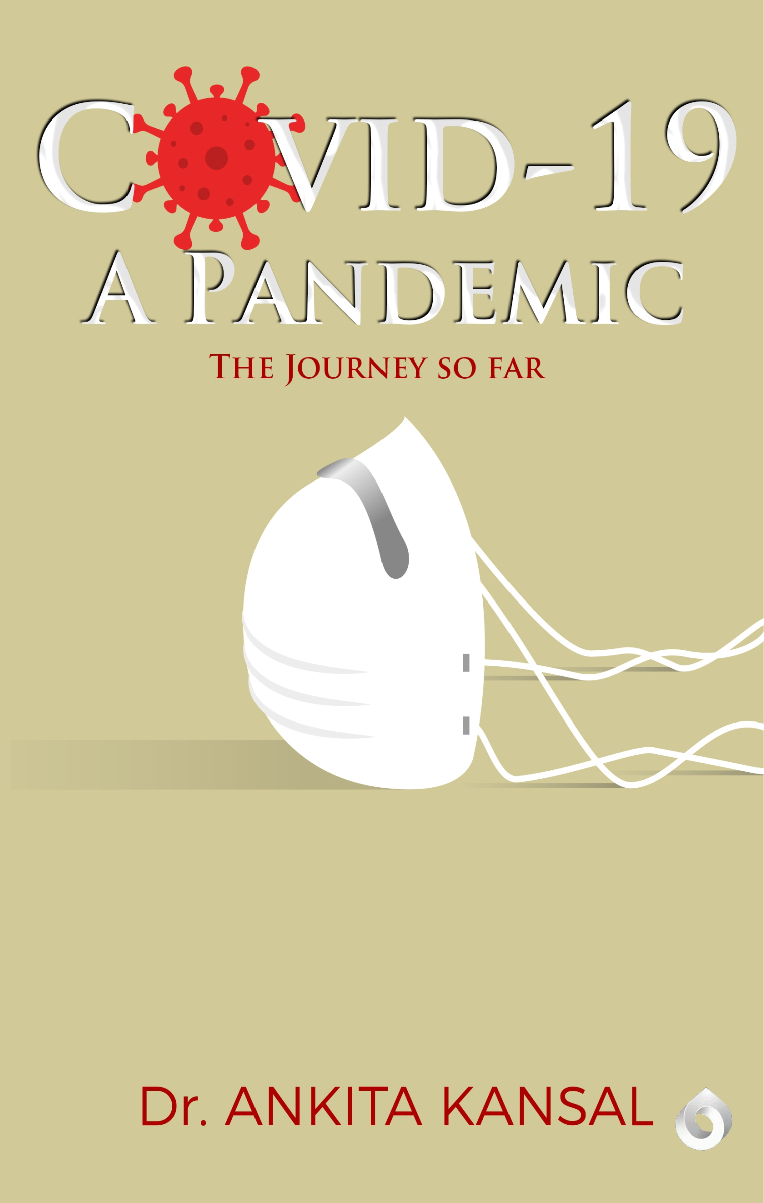 Covid-19: A Pandemic... The Journey So Far