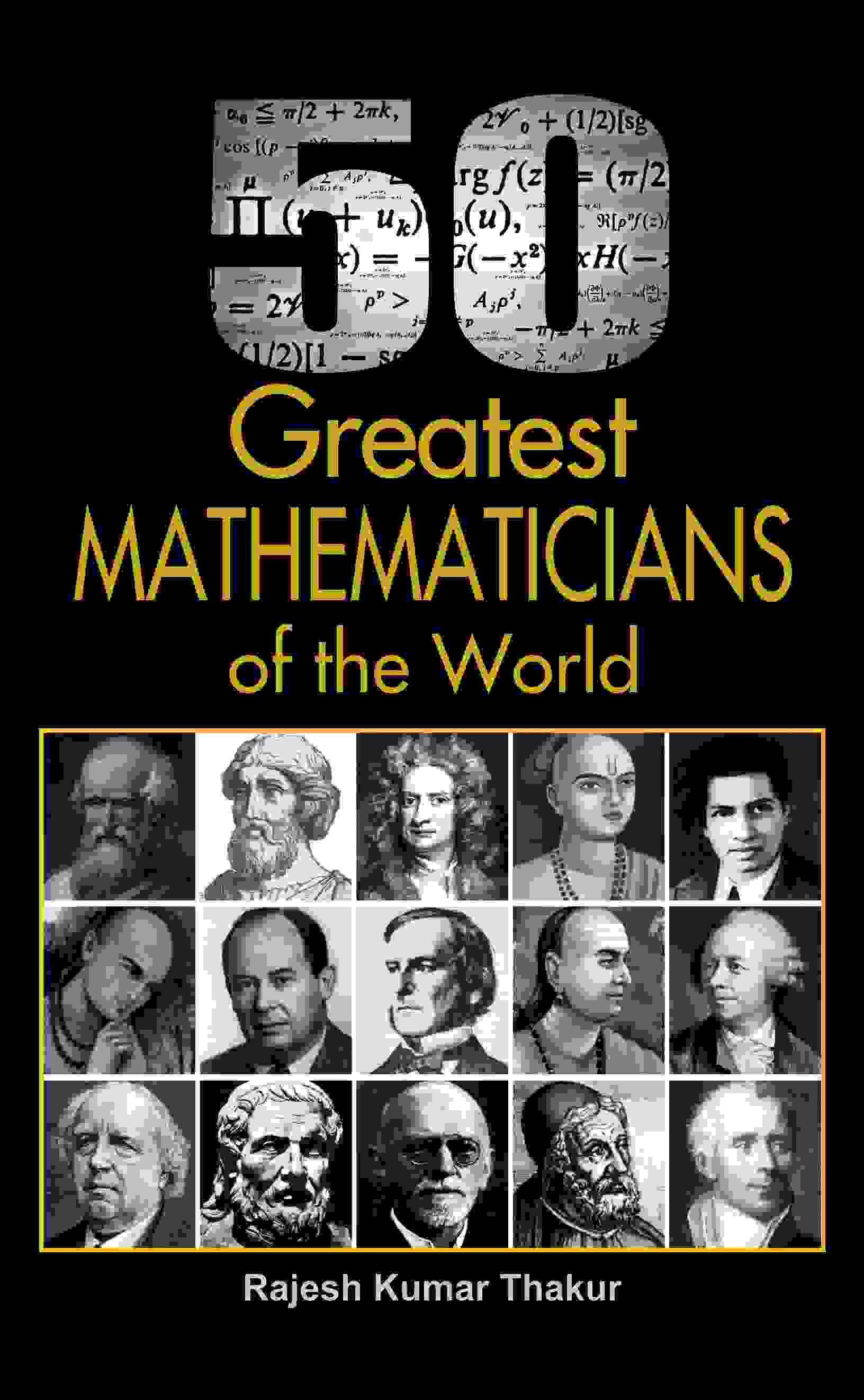50 Greatest Mathematicians of the World