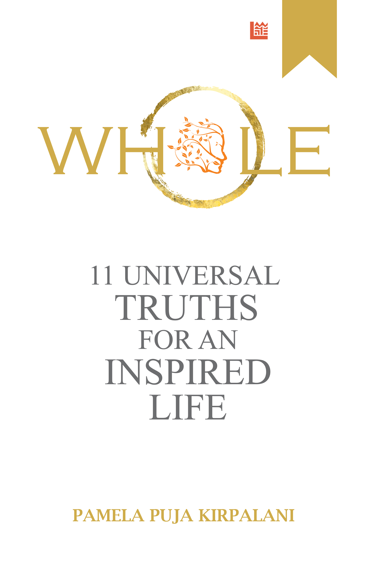 Whole : 11 Universal Truths For An Inspired Life