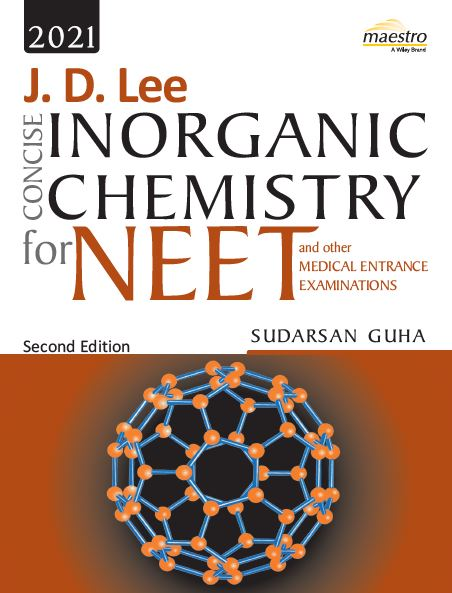Wiley's J. D. Lee Concise Inorganic Chemistry for NEET and other Medical Entrance Examinations, 2ed