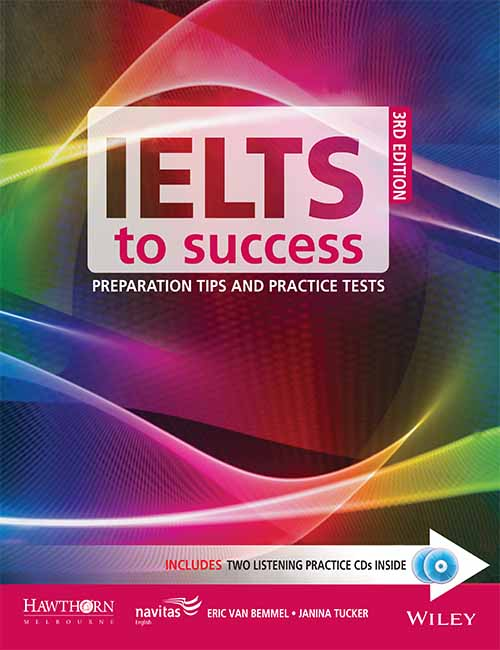 IELTS to Success: Preparation Tips and Practice Tests, 3ed