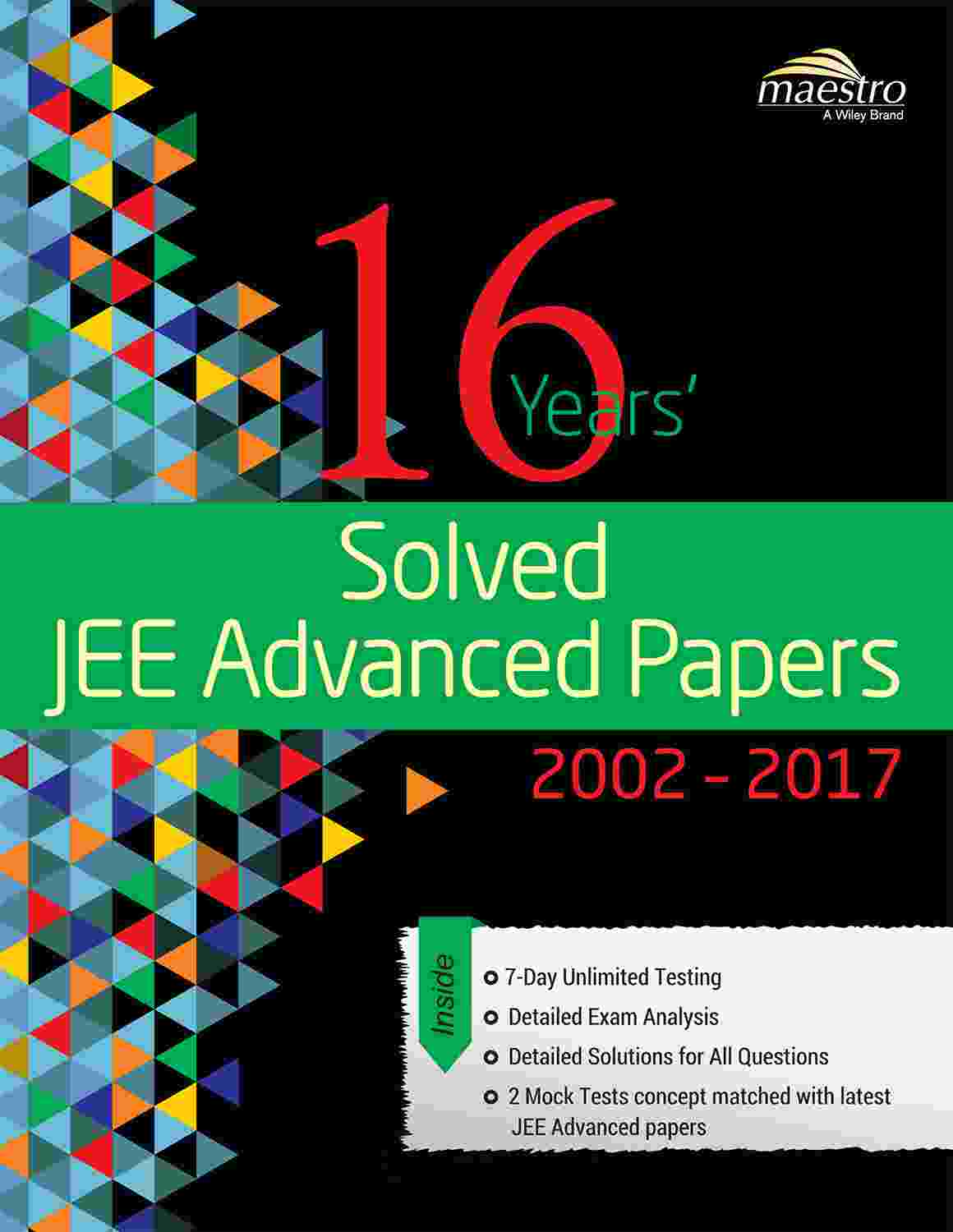 Wiley's 16 Years' Solved JEE Advanced Papers, 2002-2017